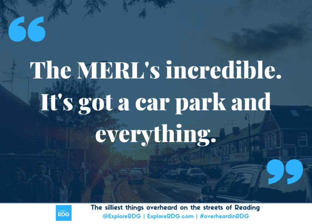 Overheard in Reading The MERL